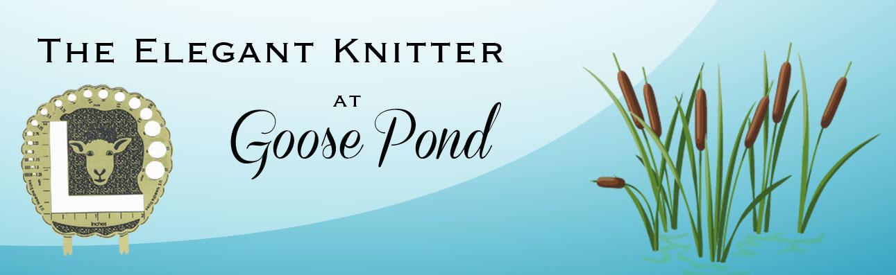 The Elegant Knitter at Goose Pond